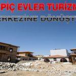 Kerpiç Evler Turizm ve Cazibe Merkezine Dönüştürülüyor