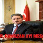 Başkan Çakır, Ramazan Ayı Mesajı