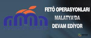 Fetö Operasyonları Malatya'da Devam Ediyor