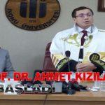 Rektör Prof. Dr. Ahmet KIZILAY Göreve Başladı