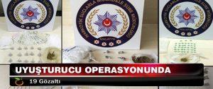 Uyuşturucu Operasyonunda 19 Gözaltı