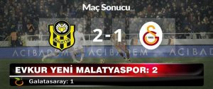 Evkur Yeni Malatyaspor: 2 – Galatasaray: 1