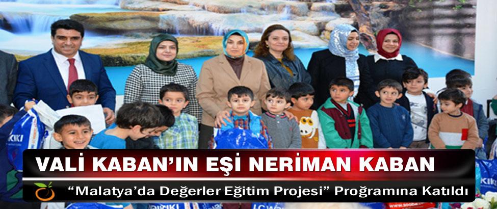"""Vali Kaban'ın Eşi Neriman Kaban """"Malatya'da Değerler Eğitim Projesi"""" Proğramına Katıldı"""