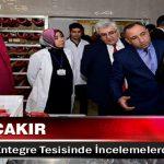 Başkan Çakır, Nergis Et Entegre Tesisinde İncelemelerde Bulundu