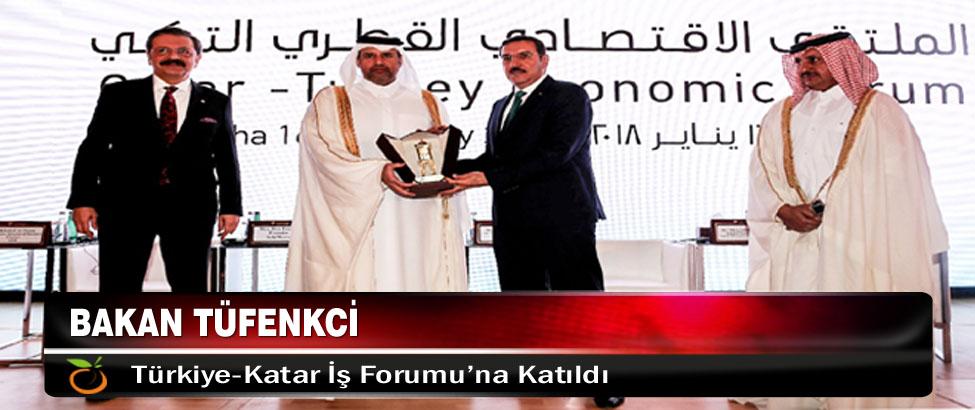 Bakan Tüfenkci, Türkiye-Katar İş Forumu'na Katıldı