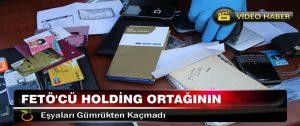 FETÖ'cü Holding Ortağının Eşyaları Gümrükten Kaçmadı