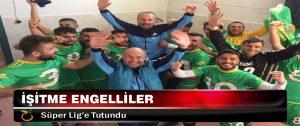 İşitme Engelliler Süper Lig'e Tutundu