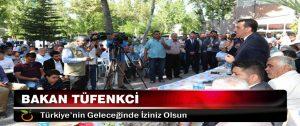 Bakan Tüfenkci Türkiye'nin Geleceğinde İziniz Olsun