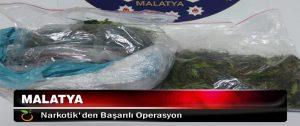 Malatya Narkotik'den Başarılı Operasyon