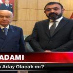 MHP'li İşadamı İzzet Gören Aday Olacak mı?