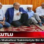 Başkan Kutlu, Turgut Reis Mahallesi Sakinleriyle Bir Araya Geldi