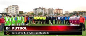 B1 Futbol Yükselme Ligi Maçları Başladı