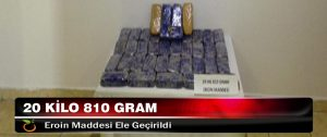 20 Kilo 810 Gram Eroin Maddesi Ele Geçirildi