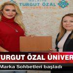 Malatya Turgut Özal Üniversitesi'nde 'Kariyer ve Marka Sohbetleri'başladı