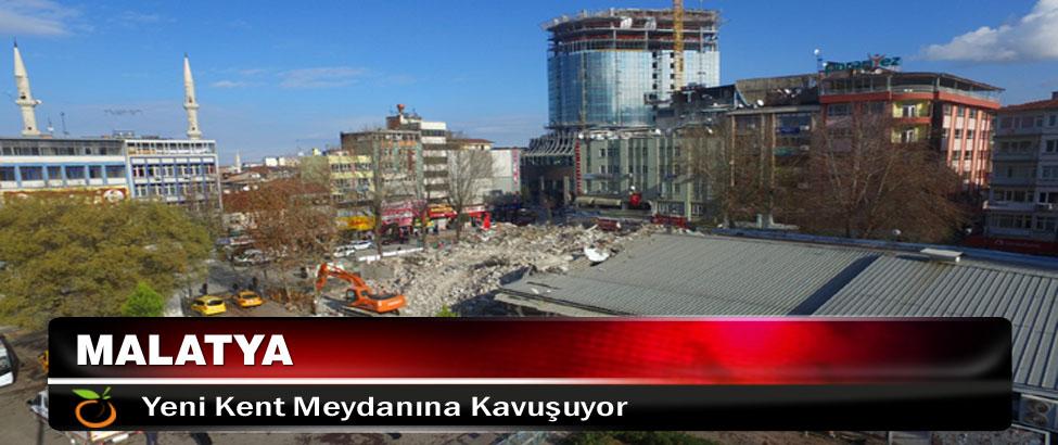 Malatya Yeni Kent Meydanına Kavuşuyor