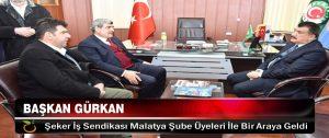 Başkan Gürkan, Şeker İş Sendikası Malatya Şube Üyeleri İle Bir Araya Geldi