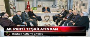AK Parti Teşkilatından, Başkan Kutlu'ya Ziyaret