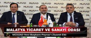 Malatya Ticaret ve Sanayi Odası MÜSİAD Yeni Başkanı Poyraz'ı Ziyaret Etti