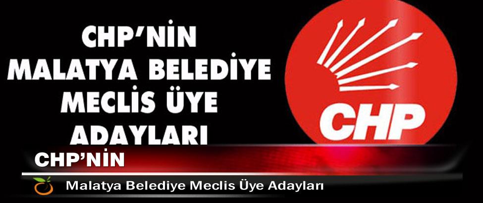 CHP'nin Malatya Belediye Meclis Üye Adayları