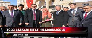 Tobb Başkanı Rifat Hisarcıklıoğlu Malatya'da