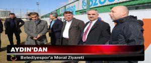 Aydın'dan Belediyespor'a Moral Ziyareti