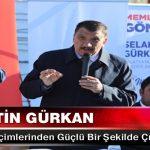 Selahattin Gürkan 31 Mart Seçimlerinden Güçlü Bir Şekilde Çıkmak Zorundayız