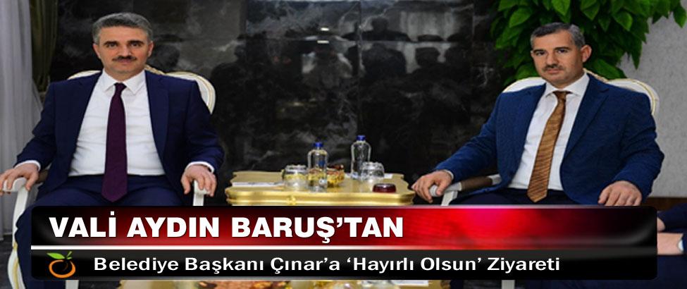 Vali Aydın Baruş'tan Belediye Başkanı Çınar'a 'Hayırlı Olsun' Ziyareti