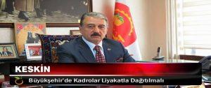 Keskin Büyükşehir'de Kadrolar Liyakatla Dağıtılmalı